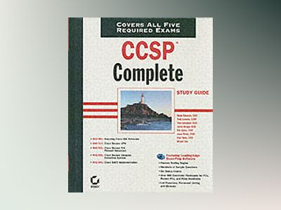 CCSP Complete Study Guide: Exams 642-501, 642-511, 642-521, 642-531, 642-54 av Wade Edwards CCIE