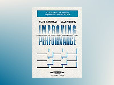 Improving Performance: How to Manage the White Space in the Organization Ch av Geary A. Rummler