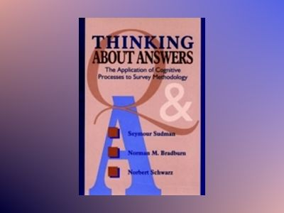 Thinking About Answers: The Application of Cognitive Processes to Survey Me av Seymour Sudman