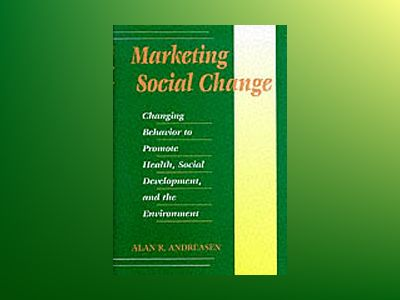 Marketing Social Change: Changing Behavior to Promote Health, Social Develo av Alan R. Andreasen