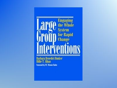 Large group interventions - engaging the whole system for rapid change av Billie T. Alban