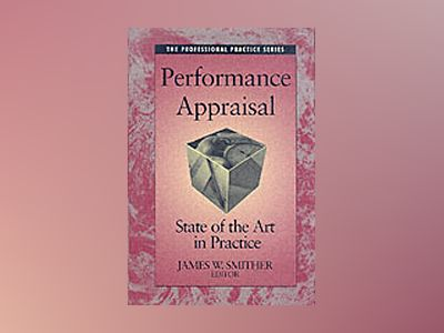 Performance Appraisal: State of the Art in Practice av James W. Smither