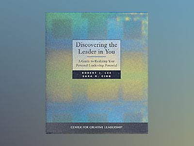 Discovering the Leader in You: A Guide to Realizing Your Personal Leadershi av Robert J. Lee