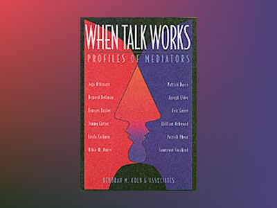 When Talk Works: Profiles of Mediators av Deborah M. Kolb