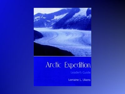 Arctic Expedition, Leader's Guide av Lorraine L. Ukens