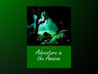 Adventure in the Amazon av Lorraine L. Ukens
