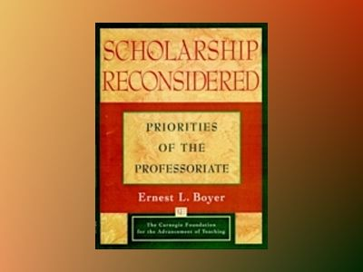 Scholarship Reconsidered: Priorities of the Professoriate av Ernest L. Boyer