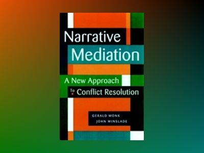 Narrative Mediation: A New Approach to Conflict Resolution av John Winslade