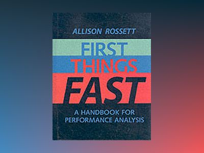 First Things Fast: A Handbook for Performance Analysis av Allison Rossett