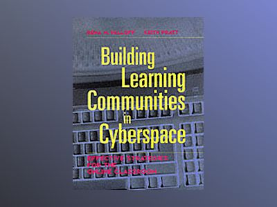 Building Learning Communities in Cyberspace: Effective Strategies for the O av Rena M. Palloff