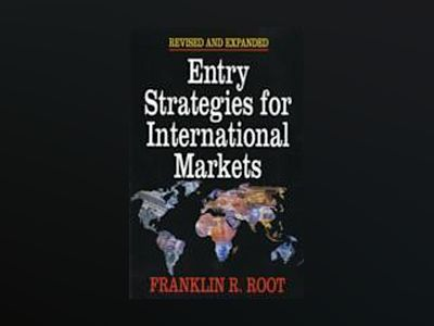 Entry Strategies for International Markets, Revised and Expanded av Franklin R. Root