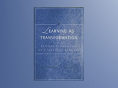 Learning as Transformation: Critical Perspectives on a Theory in Progress av Jack Mezirow