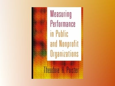 Measuring Performance in Public and Nonprofit Organizations av Theodore H. Poister