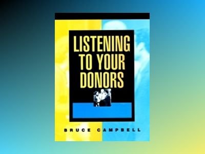Listening to Your Donors av Bruce Campbell