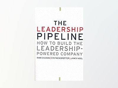 The Leadership Pipeline: How to Build the Leadership-Powered Company av Ram Charan