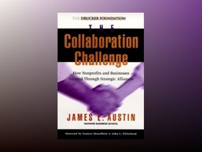 Collaboration challenge - how non-profits and businesses succeed through st av James E. Austin