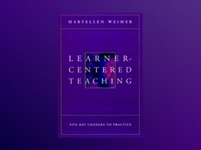 Learner-Centered Teaching: Five Key Changes to Practice av Maryellen Weimer
