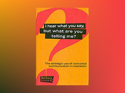 I Hear What You Say, But What Are You Telling Me?: The Strategic Use of Non av Barbara G. Madonik