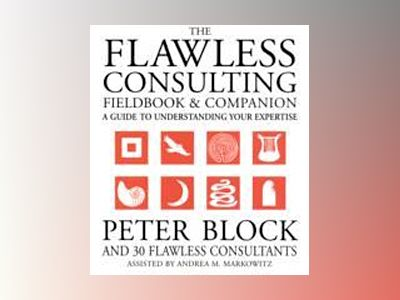 Flawless Consulting Set , Flawless Consulting (Second Edition) and The Flaw av Peter Block