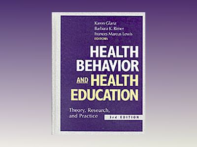 Health Behavior and Health Education: Theory, Research, and Practice, Third av Karen Glanz