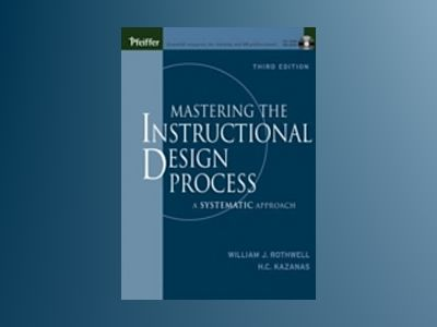 Mastering the Instructional Design Process with CD-Rom: A Systematic Approa av William J. Rothwell