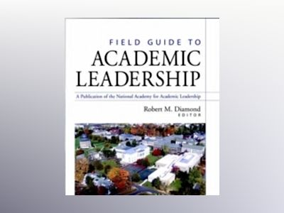 Field Guide to Academic Leadership av Robert M. Diamond