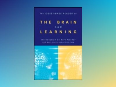 The Jossey-Bass Reader on the Brain and Learning av Jossey-Bass Publishers