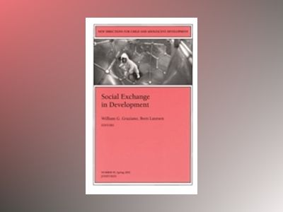 Social Exchange in Development: New Directions for Child and Adolescent Dev av William G. Graziano