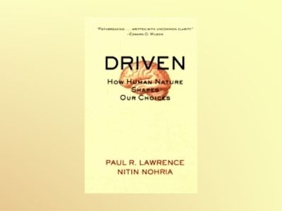 Driven: How Human Nature Shapes Our Choices av Paul Lawrence