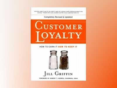 Customer Loyalty: How to Earn It, How to Keep It, New and Revised Edition av Jill Griffin