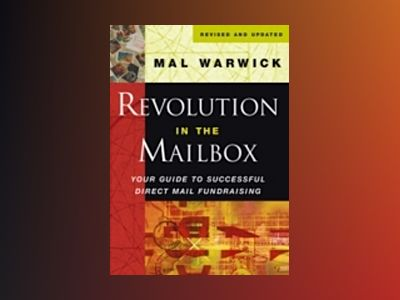 Revolution in the Mailbox: Your Guide to Successful Direct Mail Fundraising av Mal Warwick
