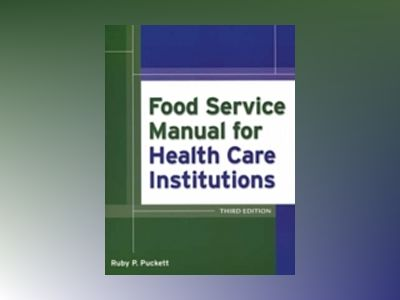 Food Service Manual for Health Care Institutions, 3rd Edition av Ruby Parker Puckett
