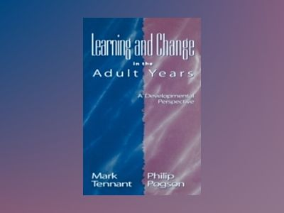 Learning and Change in the Adult Years: A Developmental Perspective av Mark Tennant