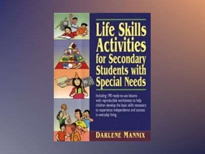 Life Skills Activities for Secondary Students with Special Needs av Darlene Mannix
