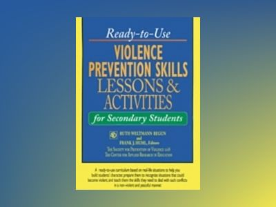 Ready-to-Use Violence Prevention Skills Lessons & Activities for Secondary av Ruth Weltmann Begun