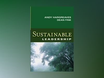 Sustainable Leadership av Andy Hargreaves
