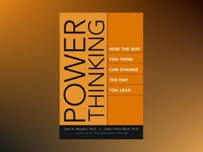 Power Thinking: How the Way You Think Can Change the Way You Lead av John Mangieri