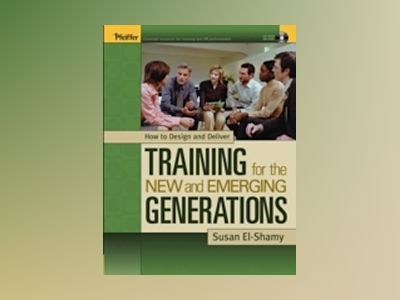 How to Design and Deliver Training for the New and Emerging Generations av Susan El-Shamy