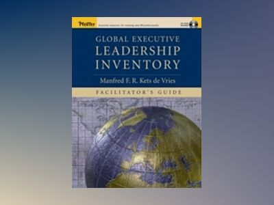 Global Executive Leadership Inventory , Facilitator's Guide Package av Manfred F. R. Kets de Vries