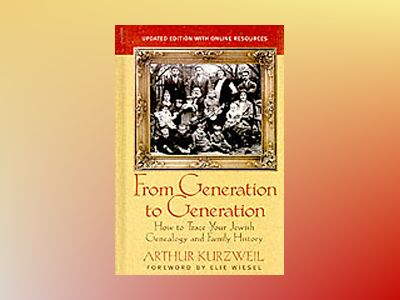 From Generation to Generation: How to Trace Your Jewish Genealogy and Famil av Arthur Kurzweil