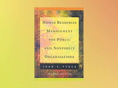 Human Resources Management for Public and Nonprofit Organizations, 2nd Edit av Joan E. Pynes