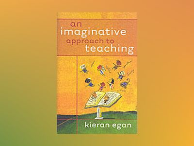 An Imaginative Approach to Teaching av Kieran Egan