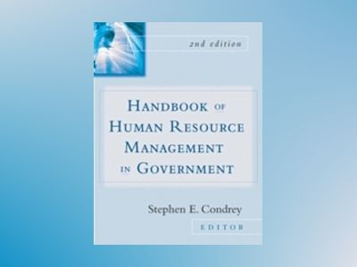 Handbook of Human Resources Management in Government, 2nd Edition av Stephen E. Condrey