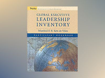 Global Executive Leadership Inventory, Participant's Workbook av Manfred F. R. Kets de Vries