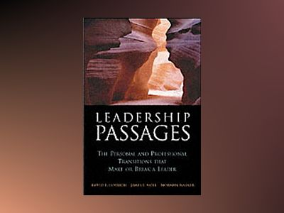 Leadership Passages: The Personal and Professional Transitions That Make or av David L. Dotlich