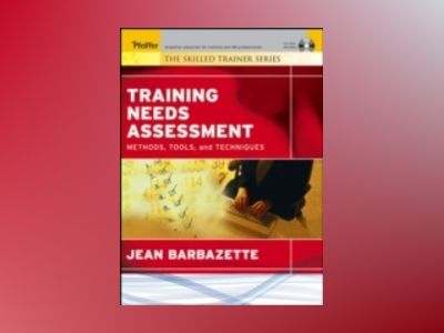 Training Needs Assessment: Methods, Tools, and Techniques av Jean Barbazette