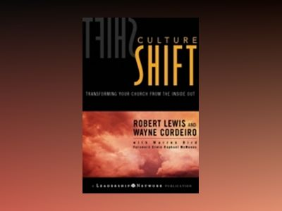 Culture Shift: Transforming Your Church from the Inside Out av Robert Lewis