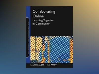 Collaborating Online: Learning Together in Community av Rena M. Palloff