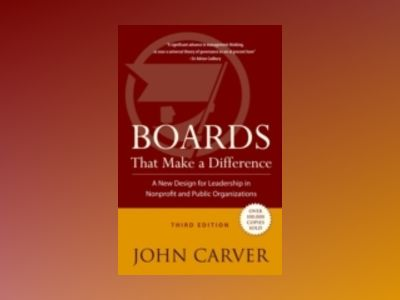 Boards That Make a Difference, 3rd Edition av John Carver