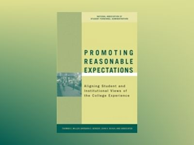 Promoting Reasonable Expectations: Aligning Student and Institutional Views av Thomas E. Miller
